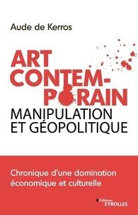Joomla ebook pdf téléchargement gratuit Nouvelle géopolitique de l'art contemporain  - Chronique d'une domination économique et culturelle en francais 9782212573022 par Aude de Kerros
