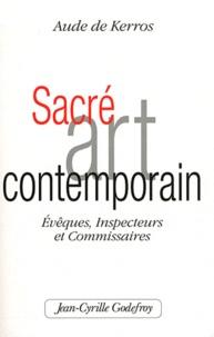 Aude de Kerros - Sacré Art Contemporain - Evèques, Inspecteurs et Commissaires.