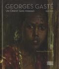 Aude de Tocqueville - Georges Gasté (1869-1910) - Un Orient sans mirage.