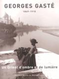 Aude de Tocqueville - Georges Gasté - Un Orient d'ombre et de lumière (1869-1910).