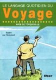 Aude de Tocqueville - Le langage quotidien du voyage.