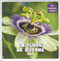 Aude Désiré - La flore de Guyane.