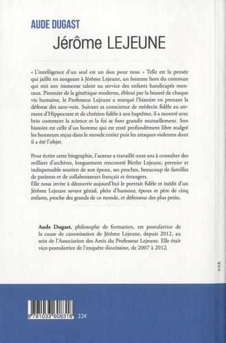 Jérôme Lejeune. La liberté du savant