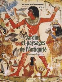 Aude Gros de Beler et Bruno Marmiroli - Jardins et paysages de l'Antiquité - Mésopotamie et Egypte.