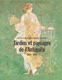Aude Gros de Beler et Bruno Marmiroli - Jardins et paysages de l'Antiquité - Grèce & Rome.