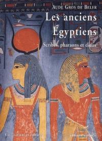 Les anciens Egyptiens - Scribes, pharaons et dieux.pdf