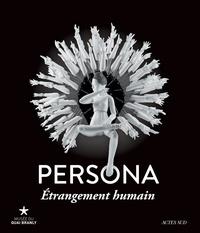 Aude Gros de Beler - Persona, étrangement humain - Exposition, Paris, Musée du Quai Branly, 26 janvier-13 novembre 2016.