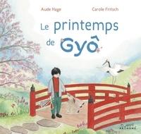 Aude Hage et Carole Fritsch - Le printemps de Gyô.