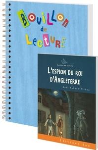 Aude Hubert-Richou - Bouillon de lecture : L'espion du roi d'Angleterre - Pack de 24 livres élèves et un fichier professeur.
