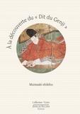 """Aude Jacquet et Marion Balalud de Saint Jean - A la découverte du """"Dit du Genji"""" de Murasaki-shikibu - Guide de lecture."""