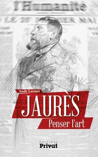 Aude Larmet - Jaurès - Penser l'art.