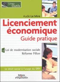 Aude Le Mire - Licenciement économique - Guide pratique.