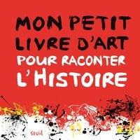 Accentsonline.fr Mon petit livre d'art pour raconter l'Histoire Image