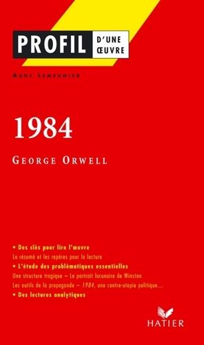 Profil - Orwell (George) : 1984. Analyse littéraire de l'oeuvre