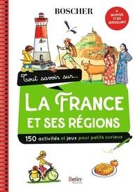 Aude Lesage et Béatrice Rodriguez - Tout savoir sur... la France et ses régions - Avec 1 poster et des autocollants.