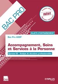 Accompagnement, soins et services à la personne Bac Pro ASSP- Sujets d'entraînement Epreuve E2 Analyse de situations professionnelles - Aude Magnant |