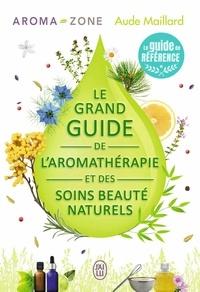 Le grand guide de laromathérapie et des soins beauté naturels.pdf