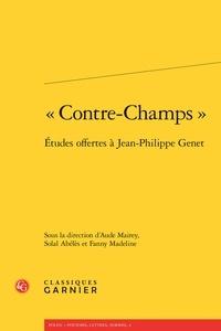 """Aude Mairey et Solal Abélès - """"Contre-champ"""" - Etudes offertes à Jean-Philippe Genet."""