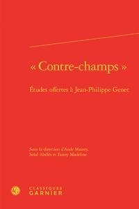 """Aude Mairey et Solal Abélès - """"Contre-champs"""" - Etudes offertes à Jean-Philippe Genet."""