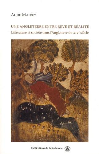 Une Angleterre entre rêve et réalité. Littérature et société dans l'Angleterre du XIVe siècle