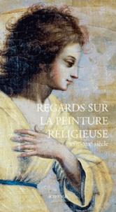 Aude Maisonneuve et Isabelle Darnas - Regards sur la peinture religieuse (XVIIe-XIXe siècle).