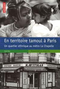 Aude Mary - En territoire tamoul à Paris - Un quartier ethnique au métro La Chapelle.