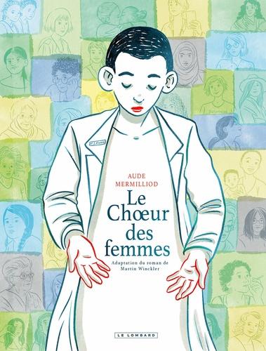 Aude Mermilliod et Martin Winckler - Le choeur des femmes.