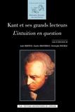 Aude Mertens et Charles Braverman - Kant et ses grands lecteurs - L'intuition en question.