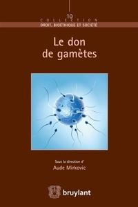 Aude Mirkovic - Le don de gamètes.
