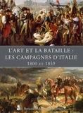 Aude Nicolas - L'art et la bataille : les campagnes d'Italie (1800 et 1859).