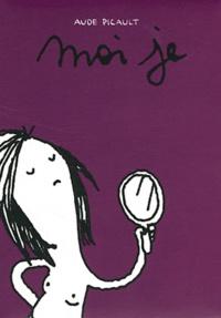 Aude Picault - Moi je et Moi je et caetera.