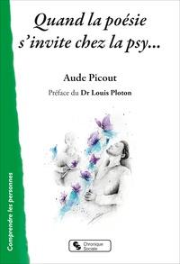 Aude Picout - Quand la poésie s'invite chez la psy....
