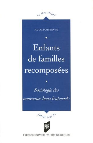 Aude Poittevin - Enfants de familles recomposées - Sociologie des nouveaux liens fraternels.