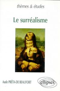 Aude Préta-de Beaufort - Le surréalisme.