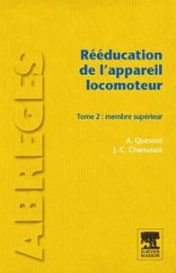 Aude Quesnot et Jean-Claude Chanussot - Rééducation de l'appareil locomoteur - Tome 2, Membre supérieur.