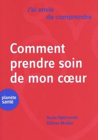 Aude Raimondi et Olivier Muller - Comment prendre soin de mon coeur.