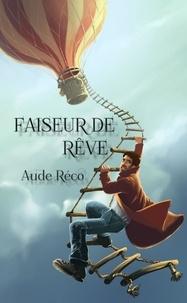 Aude Réco - Faiseur de rêve.