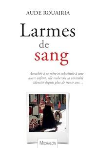 Aude Rouairia - Larmes de sang.