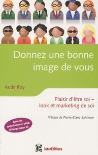Aude Roy - Donnez une bonne image de vous - Plaisir d'être soi, look et marketing de soi.