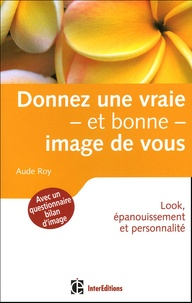 Aude Roy - Donnez une vraie - et bonne - image de vous - Look, épanouissement et personnalité.