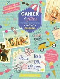 Aude Sarrazin et Caroline de Hugo - Cahier de filles spécial vacances.
