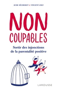 Ebooks téléchargés ordinateur Non coupables  - Sortir des injonctions de la parentalité positive par Aude Sécheret, Vincent Joly 9782035965561