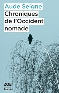 Aude Seigne - Chroniques de l'Occident nomade.