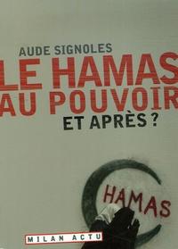 Aude Signoles - Le Hamas au pouvoir - Et après ?.