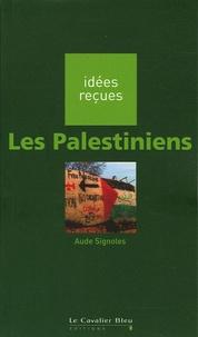 Aude Signoles - Les Palestiniens.