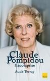Aude Terray - Claude Pompidou l'incomprise.