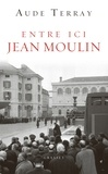 Aude Terray - Entre ici Jean Moulin... - C'étaient les 18 et 19 décembre 1964.