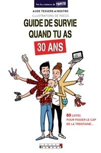 Aude Tessere et  Nostro - Guide de survie quand tu as 30 ans.