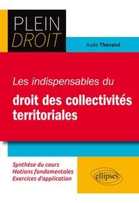Aude Thevand - Les indispensables du droit des collectivités territoriales.