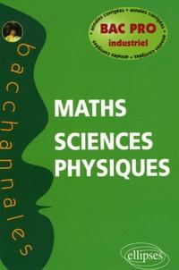 Aude Vanhems - Mathématiques-Sciences physiques Bac pro industriel - Annales corrigées.